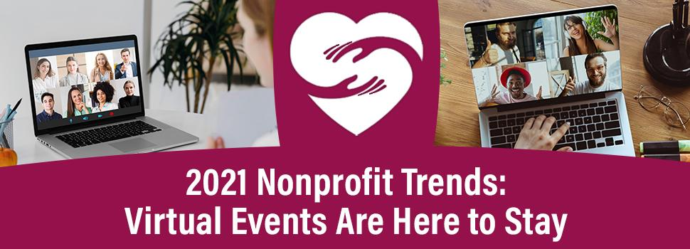 2021 Nonprofit Trends: Virtual Events Are Here to Stay