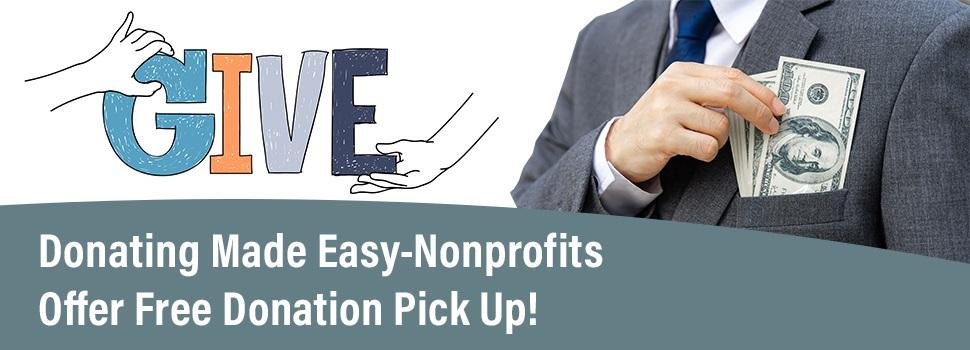 Donation Made Easy - Nonprofits Offer Free Donation Pick Up!