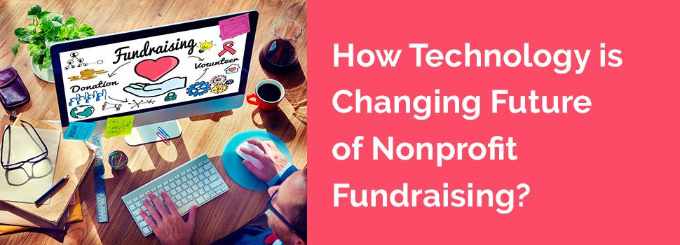 How Technology is Changing Future of Nonprofit Fundraising?