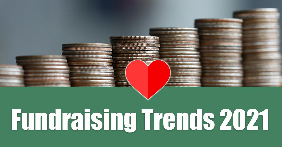Fundraising Trends 2021: Latest Trends for Nonprofits