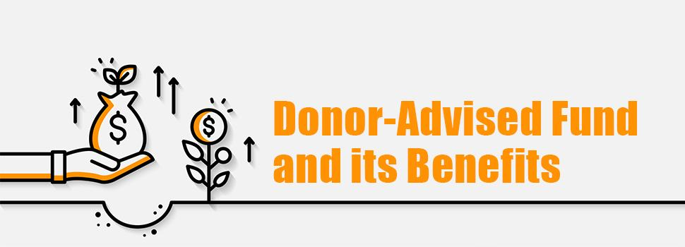 What is a Donor-Advised Fund and its Benefits?