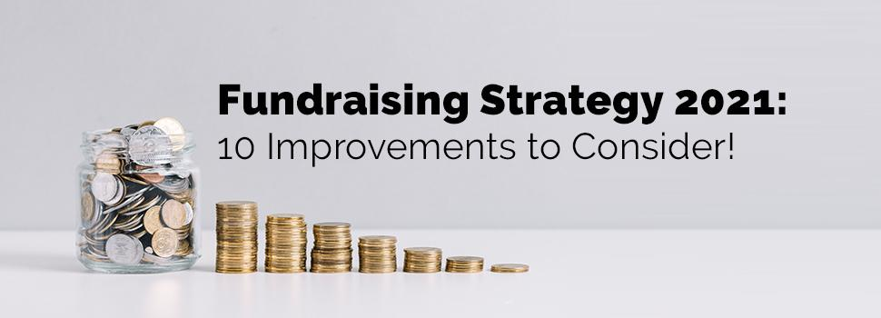 Fundraising Strategy 2021: 10 Trends to Consider!